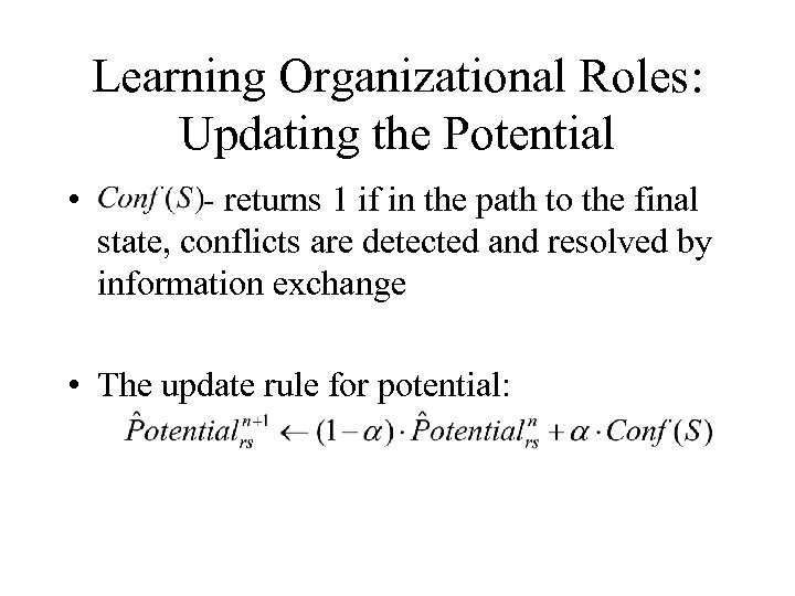 Learning Organizational Roles: Updating the Potential • - returns 1 if in the path