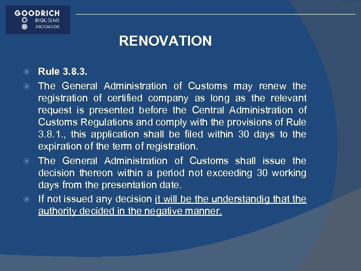RENOVATION Rule 3. 8. 3. The General Administration of Customs may renew the registration