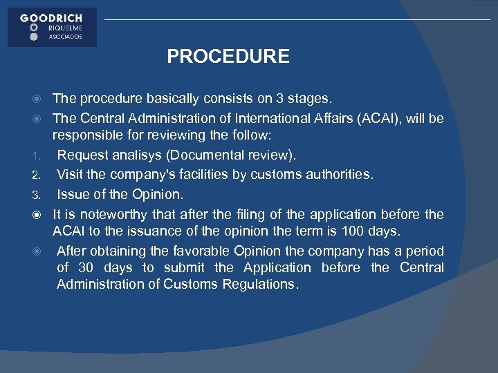 PROCEDURE 1. 2. 3. The procedure basically consists on 3 stages. The Central Administration