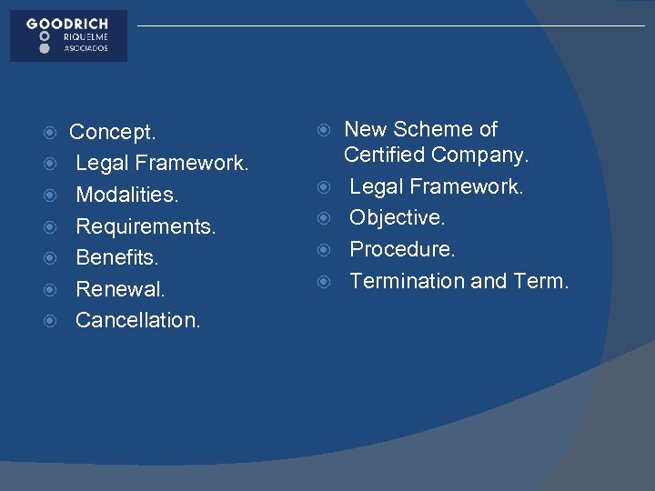 Concept. Legal Framework. Modalities. Requirements. Benefits. Renewal. Cancellation. New Scheme of Certified Company.