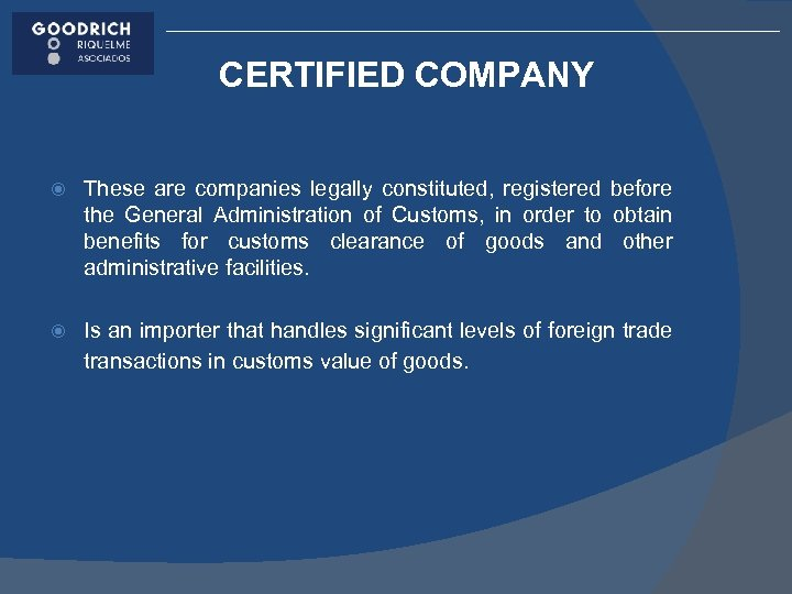 CERTIFIED COMPANY These are companies legally constituted, registered before the General Administration of Customs,