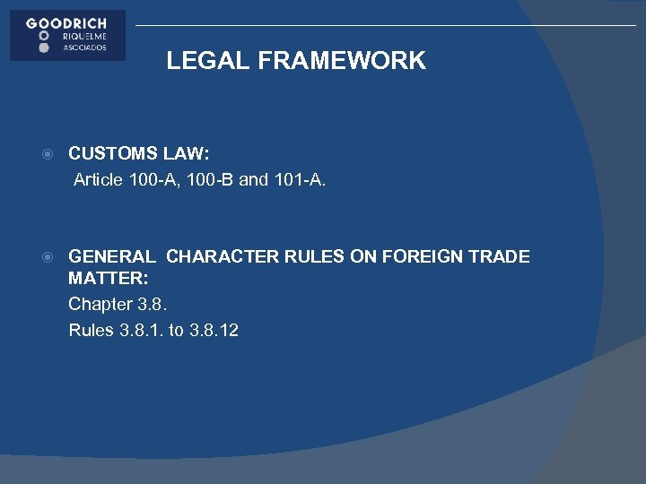 LEGAL FRAMEWORK CUSTOMS LAW: Article 100 -A, 100 -B and 101 -A. GENERAL CHARACTER