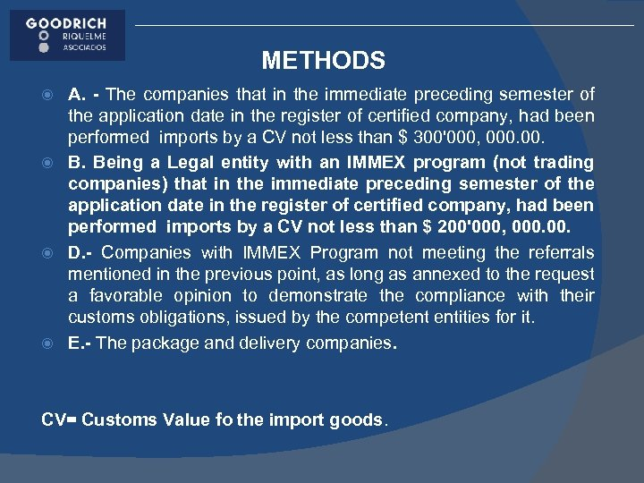 METHODS A. - The companies that in the immediate preceding semester of the application