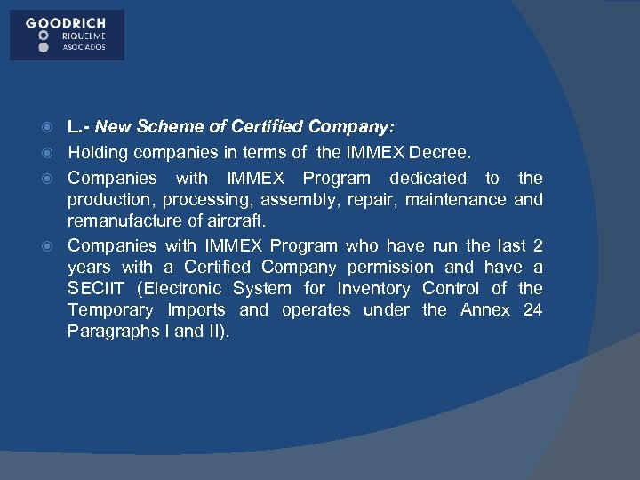 L. - New Scheme of Certified Company: Holding companies in terms of the IMMEX