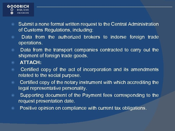Submit a none formal written request to the Central Administration of Customs Regulations,