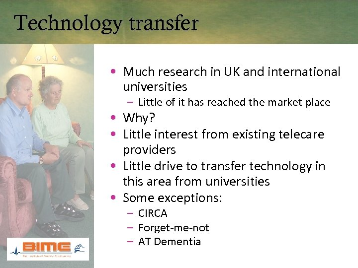 Technology transfer • Much research in UK and international universities – Little of it