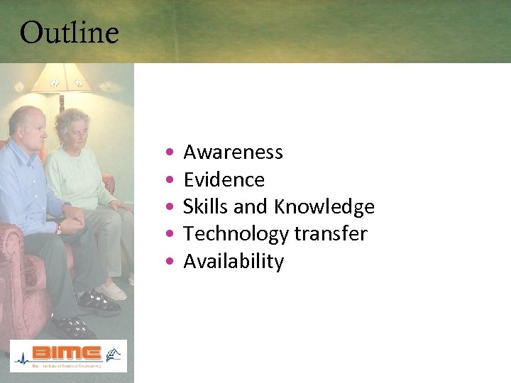 Outline • • • Awareness Evidence Skills and Knowledge Technology transfer Availability