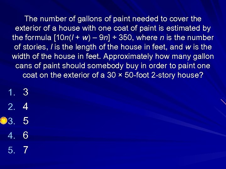 The number of gallons of paint needed to cover the exterior of a house