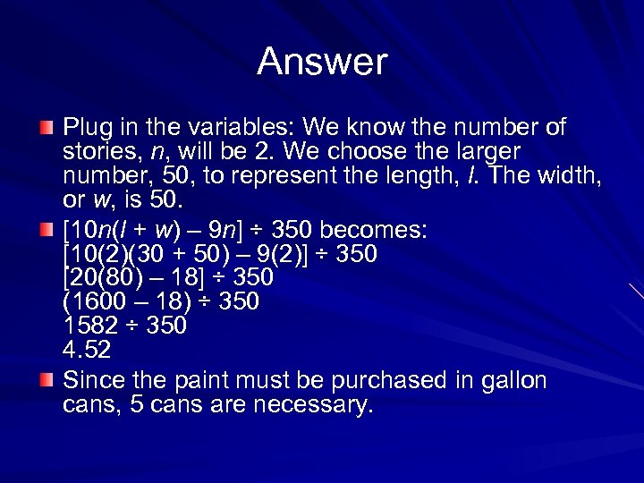 Answer Plug in the variables: We know the number of stories, n, will be