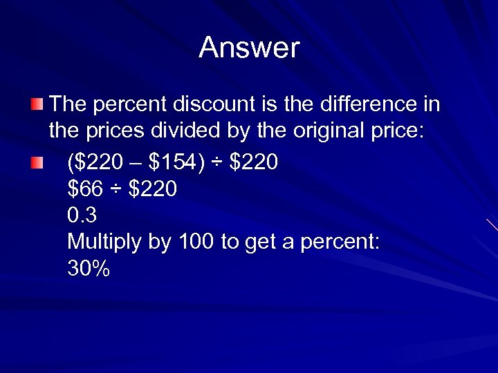 Answer The percent discount is the difference in the prices divided by the original
