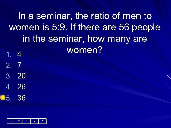 In a seminar, the ratio of men to women is 5: 9. If there