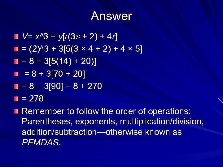 Answer V= x^3 + y[r(3 s + 2) + 4 r] = (2)^3 +