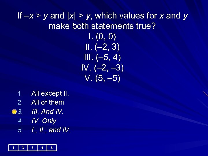 If –x > y and  x  > y, which values for x and y