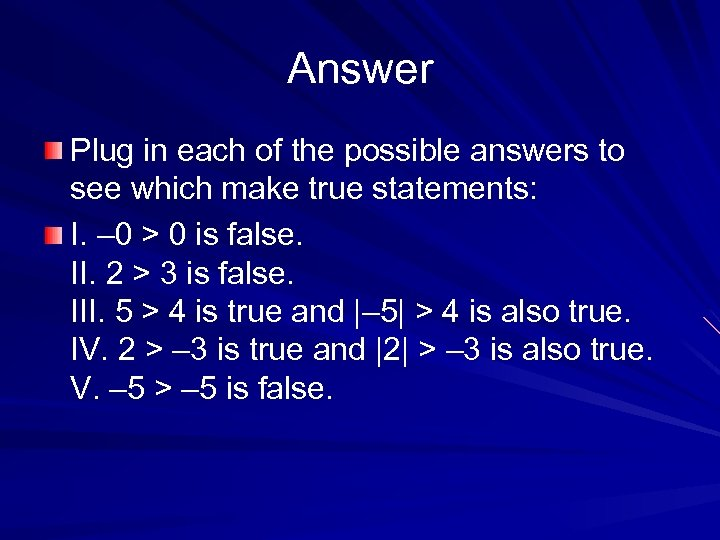 Answer Plug in each of the possible answers to see which make true statements: