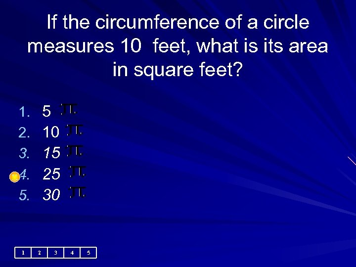 If the circumference of a circle measures 10 feet, what is its area in