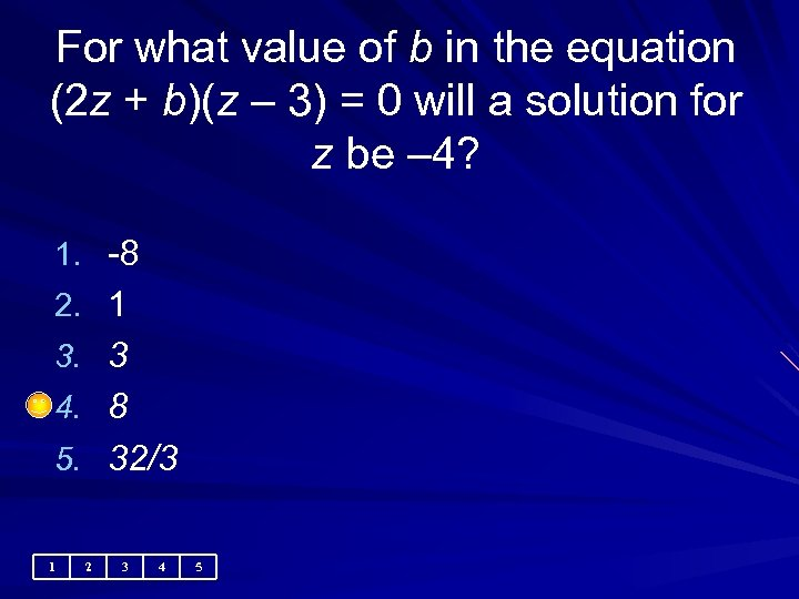 For what value of b in the equation (2 z + b)(z – 3)