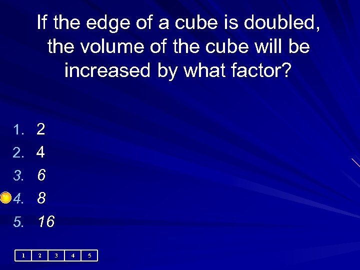 If the edge of a cube is doubled, the volume of the cube will