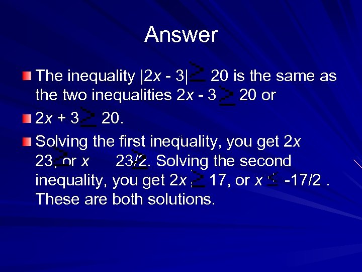 Answer The inequality |2 x - 3| 20 is the same as the two