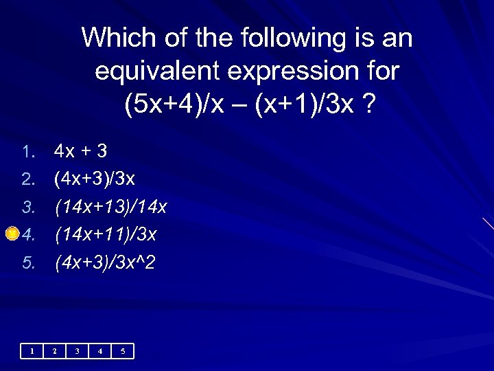 Which of the following is an equivalent expression for (5 x+4)/x – (x+1)/3 x