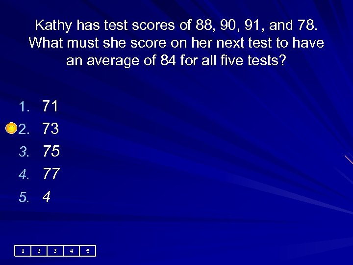 Kathy has test scores of 88, 90, 91, and 78. What must she score