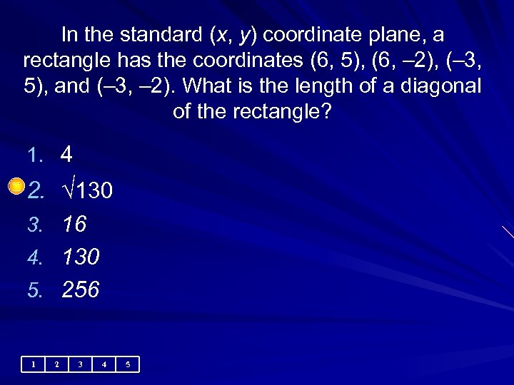 In the standard (x, y) coordinate plane, a rectangle has the coordinates (6, 5),