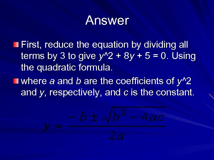 Answer First, reduce the equation by dividing all terms by 3 to give y^2