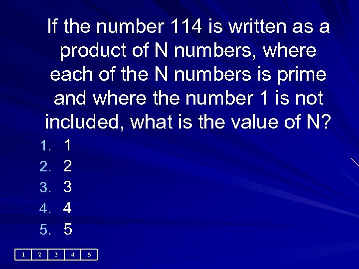 If the number 114 is written as a product of N numbers, where each