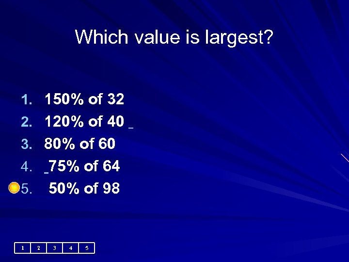 Which value is largest? 1. 150% of 32 2. 120% of 40 3. 80%