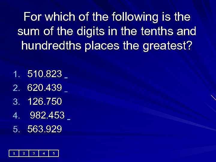 For which of the following is the sum of the digits in the tenths