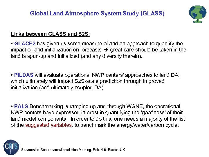 Global Land Atmosphere System Study (GLASS) Links between GLASS and S 2 S: •