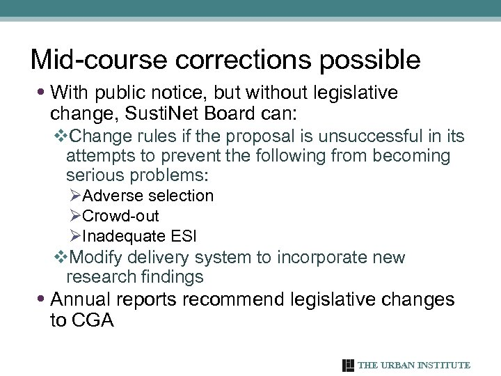 Mid-course corrections possible • With public notice, but without legislative change, Susti. Net Board