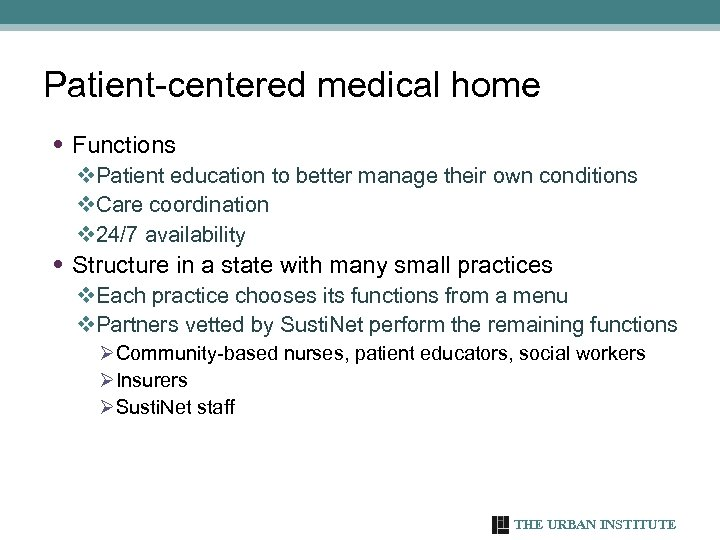 Patient-centered medical home • Functions v. Patient education to better manage their own conditions