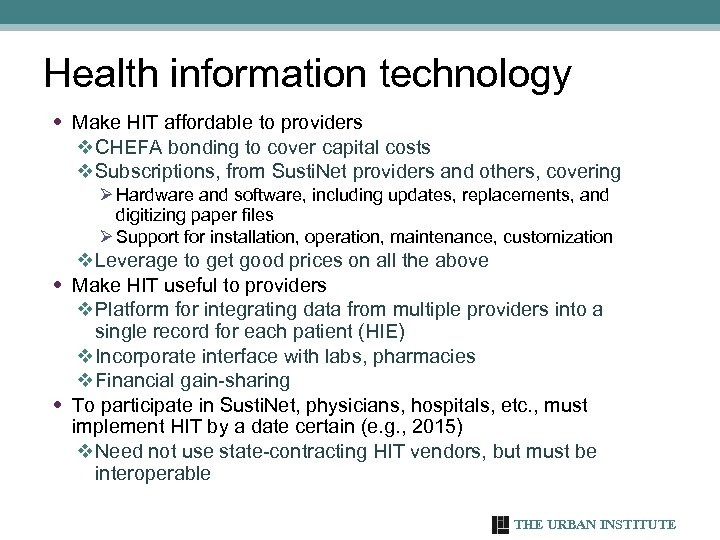 Health information technology • Make HIT affordable to providers v CHEFA bonding to cover