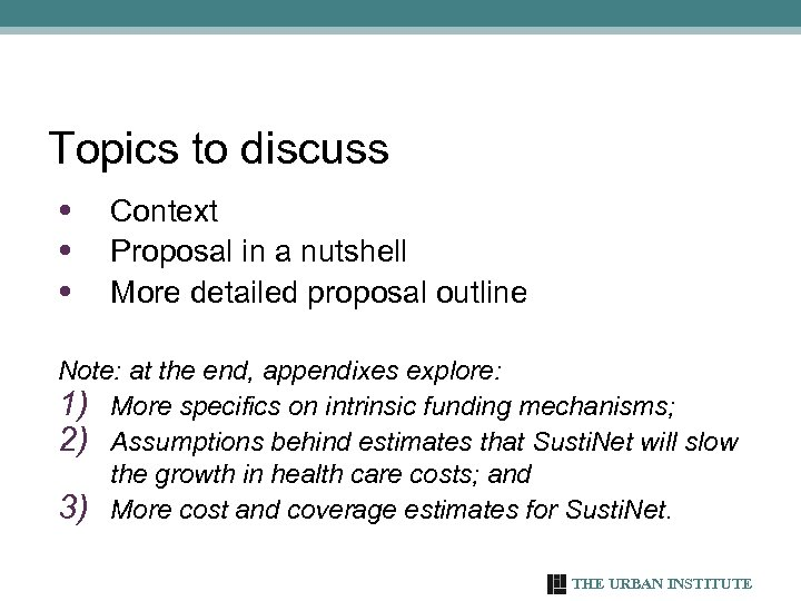 Topics to discuss • • • Context Proposal in a nutshell More detailed proposal