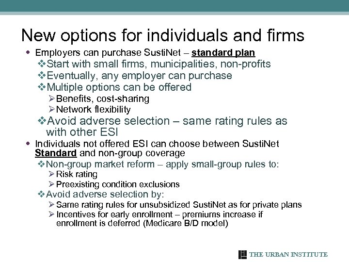 New options for individuals and firms • Employers can purchase Susti. Net – standard
