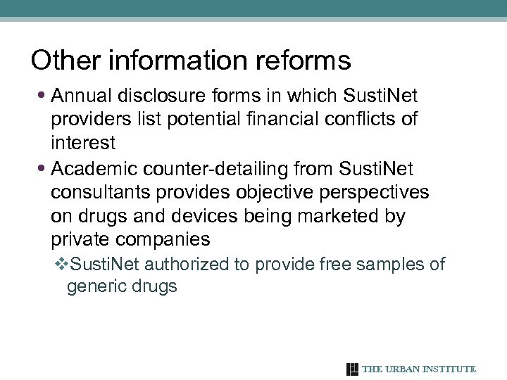 Other information reforms • Annual disclosure forms in which Susti. Net providers list potential