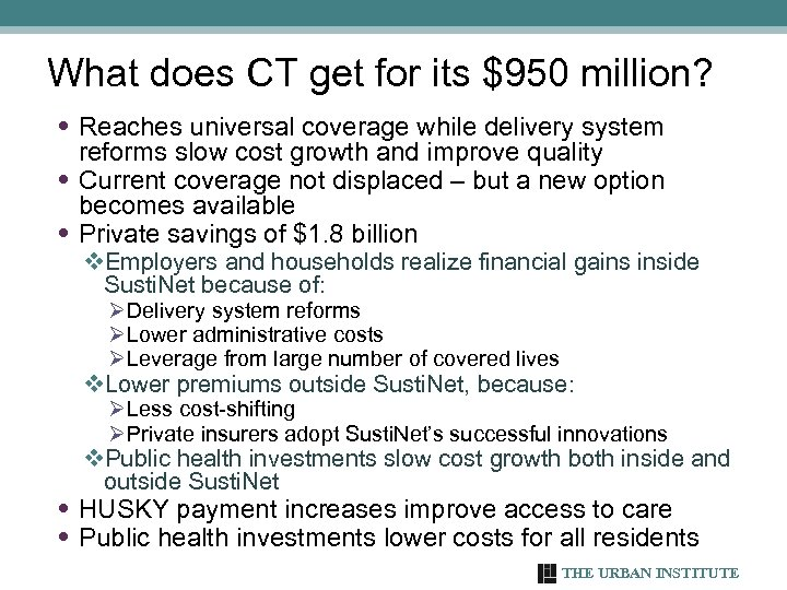 What does CT get for its $950 million? • Reaches universal coverage while delivery