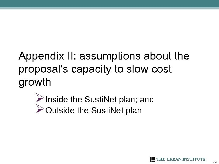 Appendix II: assumptions about the proposal's capacity to slow cost growth ØInside the Susti.