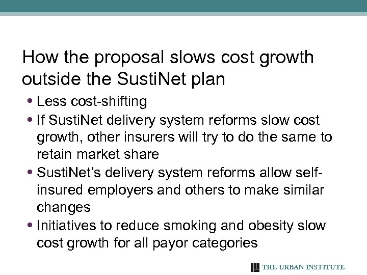 How the proposal slows cost growth outside the Susti. Net plan • Less cost-shifting