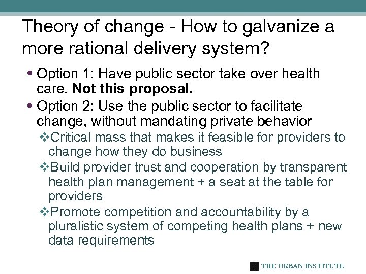 Theory of change - How to galvanize a more rational delivery system? • Option