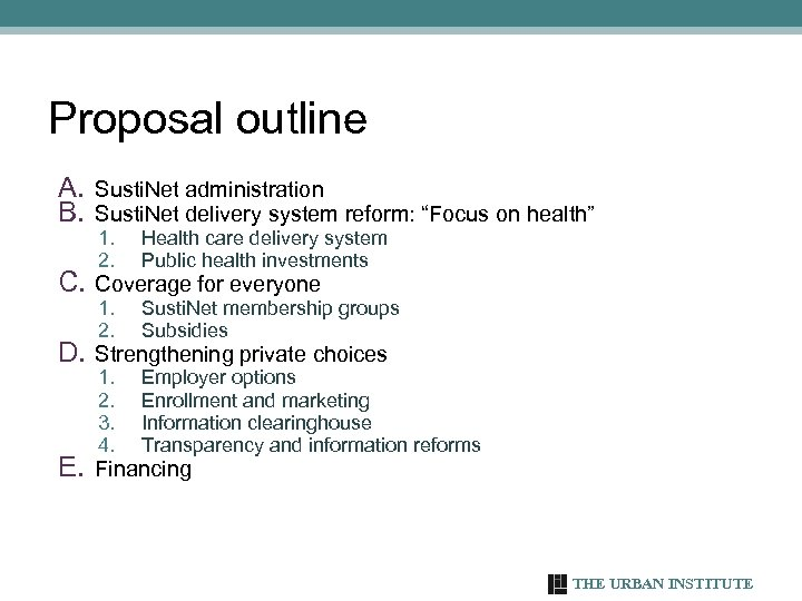 """Proposal outline A. B. Susti. Net administration Susti. Net delivery system reform: """"Focus on"""