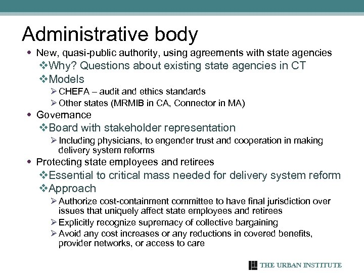 Administrative body • New, quasi-public authority, using agreements with state agencies v. Why? Questions