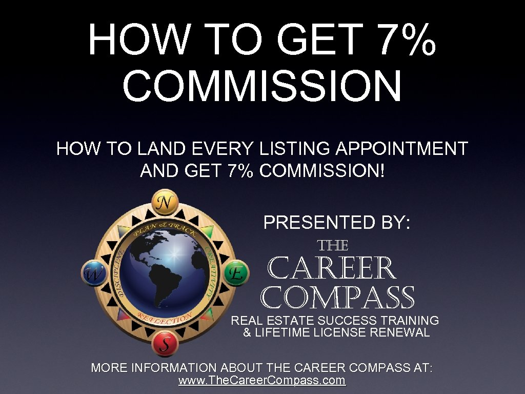 HOW TO GET 7% COMMISSION HOW TO LAND EVERY LISTING APPOINTMENT AND GET 7%