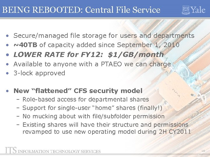 BEING REBOOTED: Central File Service • Secure/managed file storage for users and departments •