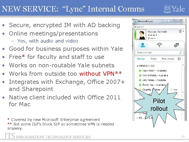 "NEW SERVICE: ""Lync"" Internal Comms • Secure, encrypted IM with AD backing • Online"