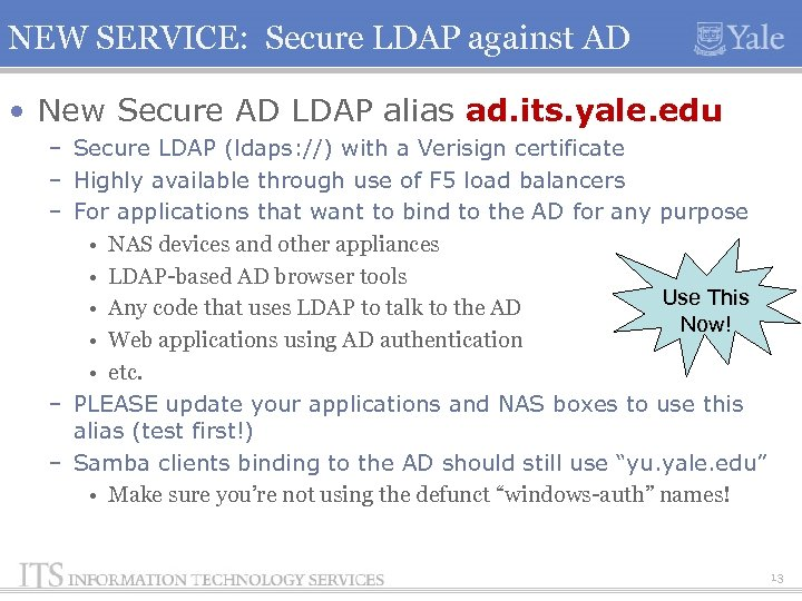 NEW SERVICE: Secure LDAP against AD • New Secure AD LDAP alias ad. its.