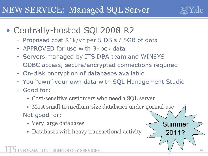 NEW SERVICE: Managed SQL Server • Centrally-hosted SQL 2008 R 2 – – –