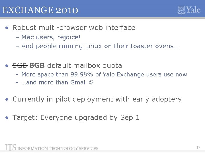 EXCHANGE 2010 • Robust multi-browser web interface – Mac users, rejoice! – And people