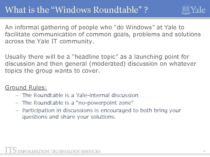 "What is the ""Windows Roundtable"" ? An informal gathering of people who ""do Windows"""