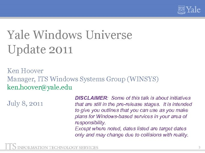 Yale Windows Universe Update 2011 Ken Hoover Manager, ITS Windows Systems Group (WINSYS) ken.